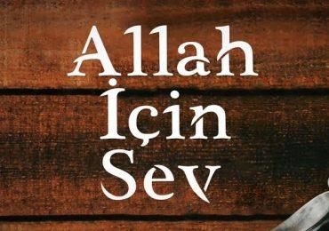 ALLAH İÇİN SEVMEK- 2